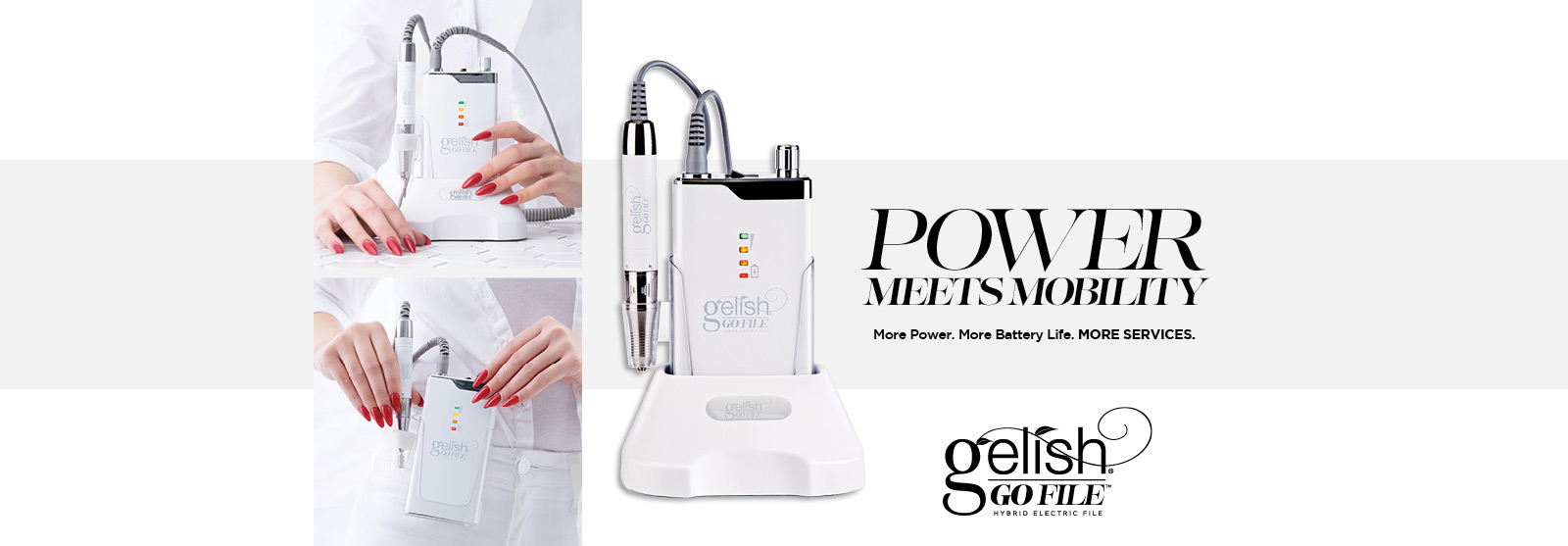Power meets mobility. More Power, more batterly life, more services. Gelish Go File.