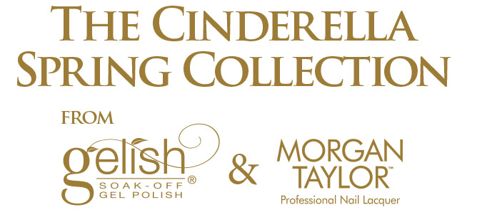 The Cindrella Spring Collection from Gelish & Morgan Taylor